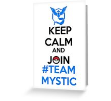 Keep Calm And Join Team Mystic Greeting Card