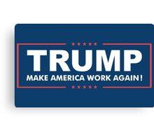 Make America Work Again Canvas Print