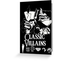 Classic Villains Greeting Card