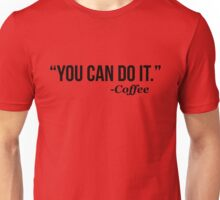 YOU CAN DO IT - Coffee - version 1 - black Unisex T-Shirt