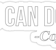 YOU CAN DO IT - Coffee - version 2 - white Sticker