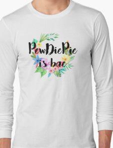 PewDiePie Is Bae Long Sleeve T-Shirt