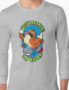 Stop breaking my balls! - Rude edition Long Sleeve T-Shirt