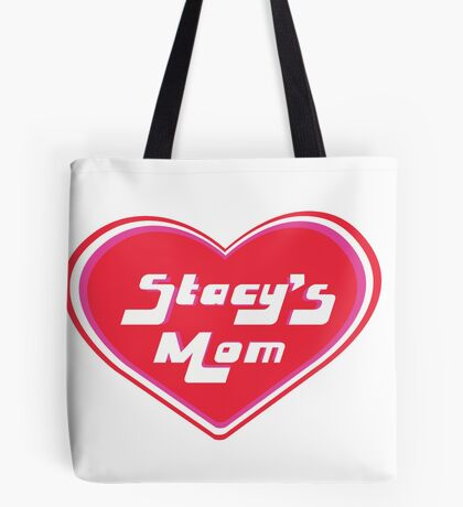Stacy's Mom Tote Bag