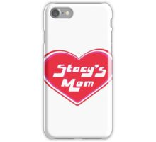 Stacy's Mom iPhone Case/Skin