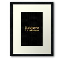 The only time... Inspirational Quote Framed Print