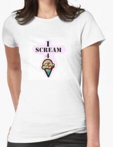 I Scream 4 Ice Cream Womens Fitted T-Shirt
