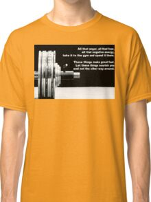 All That Anger, Fear, and Negative Energy Classic T-Shirt