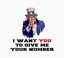 I WANT YOU TO GIVE ME YOUR NUMBER Unisex T-Shirt