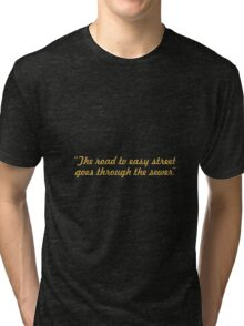 """The road to easy street... """"John Madden"""" Inspirational Quote Tri-blend T-Shirt"""