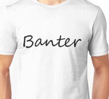 Banter Unisex T-Shirt