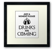 Just a Moment Please, Drinks are Coming in White Framed Print