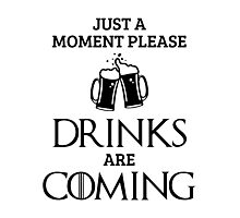 Just a Moment Please, Drinks are Coming in White Photographic Print