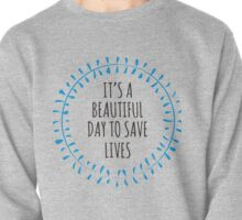 It's a Beautiful day to save lives - for Light Pullover