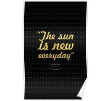"""The sun is new everyday... """"Heraclitus"""" Inspirational Quote Poster"""