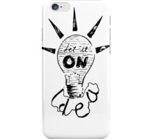 Let The Idea ON iPhone Case/Skin