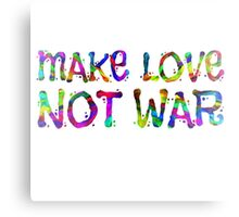 Make Love Not War Peace Hippie Quote  Canvas Print