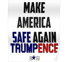 Donald Trump Pence Make America Safe Again #Makeamericasafeagain RNC GOP Republican Donald Trump Election President 2016 Poster