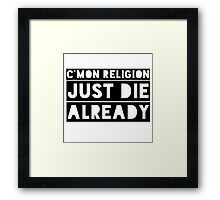 Atheism Anti Religion Political Quote  Framed Print