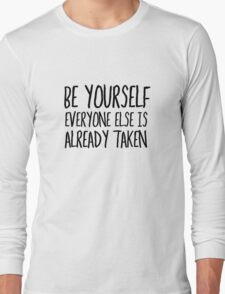 Be Yourself Funny Cool Quote Smart Humor Long Sleeve T-Shirt
