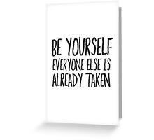 Be Yourself Funny Cool Quote Smart Humor Greeting Card