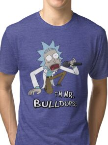 Rick and Morty – I'm Mr. Bulldops Tri-blend T-Shirt