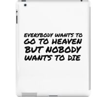 Funny Religion Quote Heaven Death Humor iPad Case/Skin