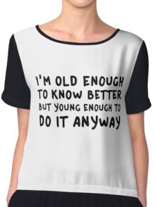 Funny Comedy Humor Old Young Cool Quote Chiffon Top