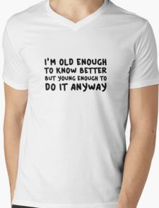 Funny Comedy Humor Old Young Cool Quote Mens V-Neck T-Shirt