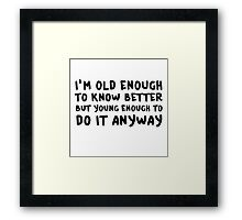 Funny Comedy Humor Old Young Cool Quote Framed Print