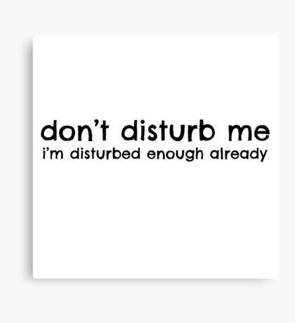 Random Joke Funny Disturb Humor Cool Quote Canvas Print