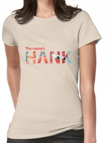 The Name's Hank - Finding Dory Womens Fitted T-Shirt