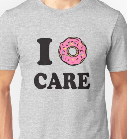 I Donut Care funny foodie saying Unisex T-Shirt