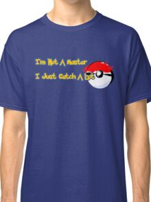 I Don't Wanna Be A Trainer No More Classic T-Shirt