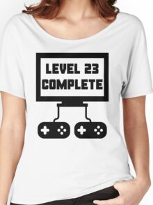 Level 23 Complete 23rd Birthday Women's Relaxed Fit T-Shirt