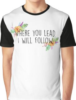 Gilmore Girls - Where you lead Graphic T-Shirt