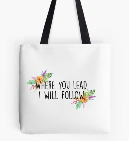 Gilmore Girls - Where you lead Tote Bag