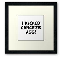 Kicked Cancer Framed Print