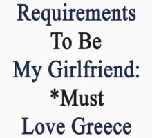 Requirements To Be My Girlfriend: *Must Love Greece  by supernova23