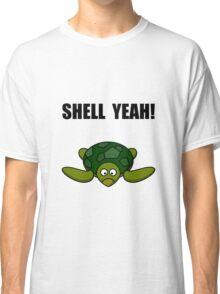 Shell Yeah Turtle Classic T-Shirt