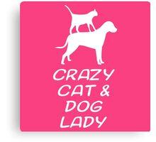 CRAZY CAT & DOG LADY Canvas Print