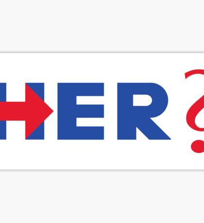 Her? – Hillary Clinton / Arrested Development Sticker
