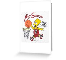 AIR SIMPSON-IT'S IN THE SHOES Greeting Card