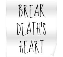 BREAK DEATH'S HEART Poster