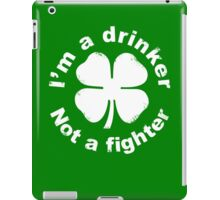 I'm a drinker not a fighter iPad Case/Skin