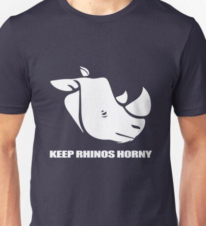 keep rhinos horny Unisex T-Shirt