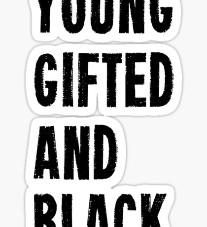 Young, Gifted, and Black Sticker