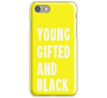 Young, Gifted, and Black iPhone Case/Skin