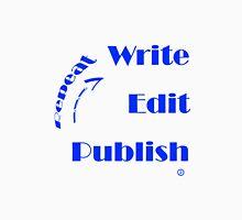 Write - Edit - Publish - Repeat Unisex T-Shirt