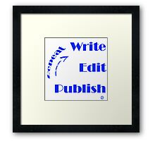 Write - Edit - Publish - Repeat Framed Print